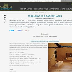 Troglodytes & Sarcophages à Doué-la-Fontaine (49) - visite, horaires d'ouverture et tarifs