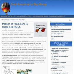 Trognon et Pépin dans la classe des MS-GS - Ecole Primaire de Le Bény-Bocage
