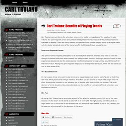 Carl Troiano: Benefits of Playing Tennis