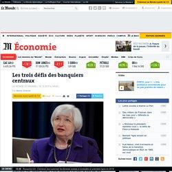 Les trois défis des banquiers centraux
