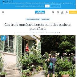 Ces trois musées discrets sont des oasis en plein Paris - Le Parisien