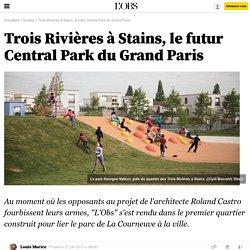 Trois Rivières à Stains, le futur Central Park du Grand Paris