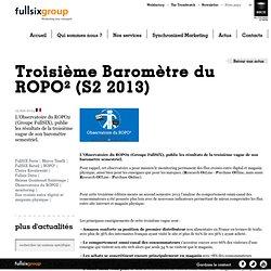 Troisième Baromètre du ROPO2 (S2 2013)