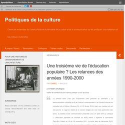 Une troisième vie de l'éducation populaire? Les relances des années 1990-2000 – Politiques de la culture
