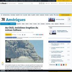 Au Chili, troisième éruption du volcan Calbuco