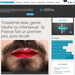 Troisième sexe, genre neutre ou intersexué : la France fait un premier pas, puis recule