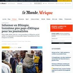 Informer en Ethiopie, troisième pire pays d'Afrique pour les journalistes