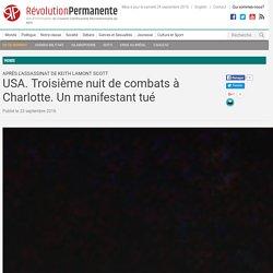 USA. Troisième nuit de combats à Charlotte. Un manifestant tué