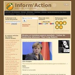 Ukraine et troisième guerre mondiale : l'échec du leadership allemand – Paul Craig Roberts