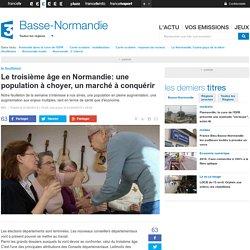 Le troisième âge en Normandie: une population à choyer, un marché à conquérir - France 3 Basse-Normandie