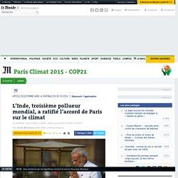 L'Inde, troisième pollueur mondial, a ratifié l'accord de Paris sur le climat