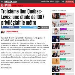 Troisième lien Québec-Lévis: une étude de 1987 privilégiait le métro