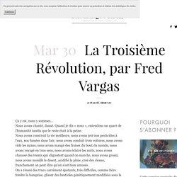 La Troisième Révolution, par Fred Vargas — L'Autre Quotidien