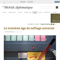 Le troisième âge du suffrage universel, par Alain Garrigou (Les blogs du Diplo, 19 janvier 2016)