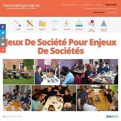 Jeux De Société Pour Enjeux De Sociétés - TroisQuatorze 16 sprl - Les meilleures idées et activités de Team Building