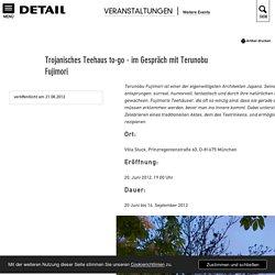 Trojanisches Teehaus to-go - im Gespräch mit Terunobu Fujimori - DETAIL.de - das Architektur- und Bau-Portal