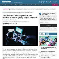 Trollbusters: This algorithm can predict if you're going to get banned