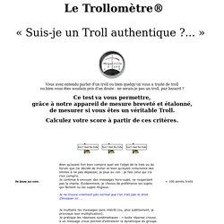 Le trollomètre (trolomètre) pour la lutte anti troll