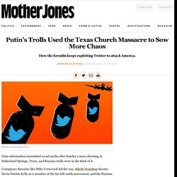 Putin's Trolls Used the Texas Church Massacre to Sow More Chaos – Mother Jones