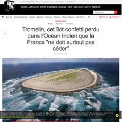 Tromelin, cet îlot confetti perdu dans l'Océan Indien que la France « ne doit surtout pas céder »
