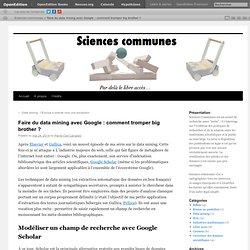 Faire du data mining avec Google : comment tromper big brother ?