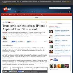 Tromperie sur le stockage iPhone : Apple est loin d'être le seul !