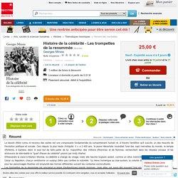 Histoire de la célébrité - Les trompettes de.... Georges Minois - Decitre - 9782262036454 - Livre