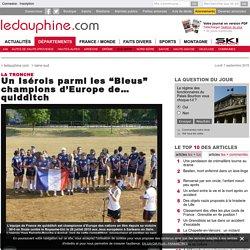 """Un Isérois parmi les """"Bleus"""" champions d'Europe de… quidditch"""
