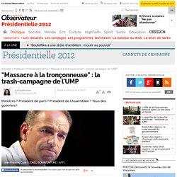 """""""Massacre à la tronçonneuse"""" : la trash-campagne de l'UMP - Présidentielle 2012"""
