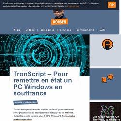 TronScript - Pour remettre en état un PC Windows en souffrance