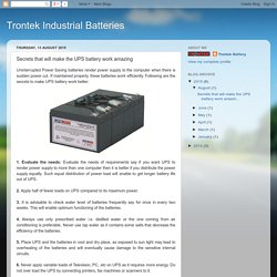 Trontek Industrial Batteries: Secrets that will make the UPS battery work amazing