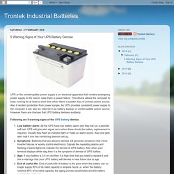 Trontek Industrial Batteries: 5 Warning Signs of Your UPS Battery Demise