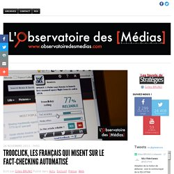Trooclick, les Français qui misent sur le fact-checking automatisé