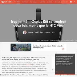 Trop fermé, l'Oculus Rift se vendrait deux fois moins que le HTC Vive - Tech
