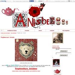 Trophée ours : le tuto - Il était une fois Anisbee