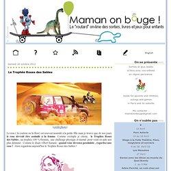Le Trophée Roses des Sables - Maman on bouge - Guide des sorties, livres, jeux pour enfants