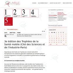 3eédition des Trophées de la Santé mobile (Cité des Sciences et de l'Industrie-Paris)