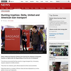 Hunting trophies: Delta, United and American ban transport - BBC News
