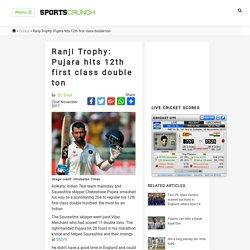 Ranji Trophy: Pujara hits 12th first class double ton -