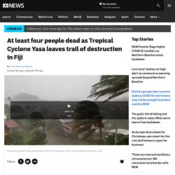 At least four people dead as Tropical Cyclone Yasa leaves trail of destruction in Fiji