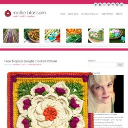 Free Tropical Delight Crochet Pattern - mellie blossom