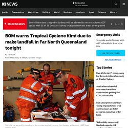 BOM warns Tropical Cyclone Kimi due to make landfall in Far North Queensland tonight