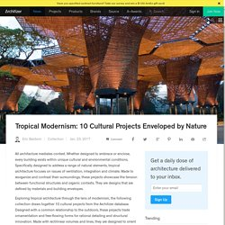 Tropical Modernism: 10 Cultural Projects Enveloped by Nature