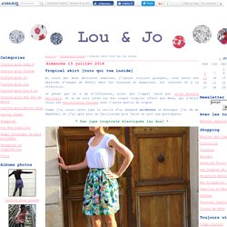 Tropical skirt [tuto qui tue inside] - Lou & Jo
