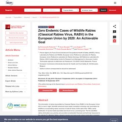 Trop. Med. Infect. Dis. 30/09/19 Zero Endemic Cases of Wildlife Rabies (Classical Rabies Virus, RABV) in the European Union by 2020: An Achievable Goal (étude ANSES/DG SANCO)