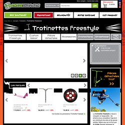 Trotinette Freestyle, Deck, Guidon, sur Nomades