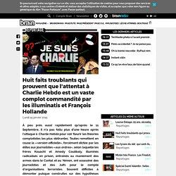 Huit faits troublants qui prouvent que l'attentat à Charlie Hebdo est un vaste complot commandité par les illuminatis et François Hollande