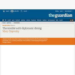 The trouble with diplomatic dining