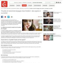 Trouble et retard de langage chez l'enfant : des signes à surveiller
