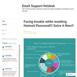 Facing trouble while resetting Hotmail Password!!! Solve it Now!! – Email Support Heldesk